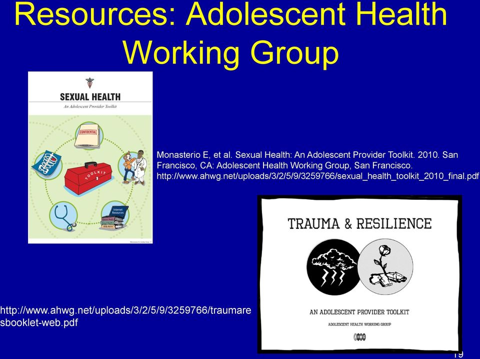 San Francisco, CA: Adolescent Health Working Group, San Francisco. http://www.ahwg.