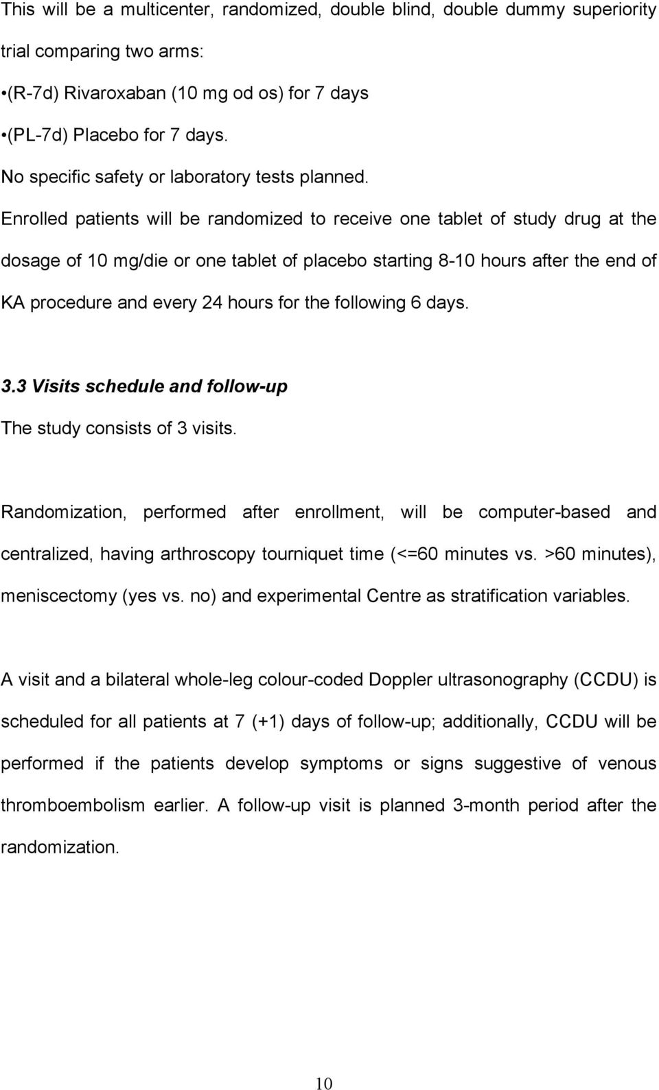 Enrolled patients will be randomized to receive one tablet of study drug at the dosage of 10 mg/die or one tablet of placebo starting 8-10 hours after the end of KA procedure and every 24 hours for