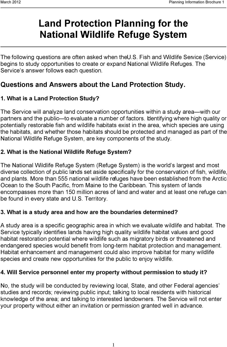 The Service s answer follows each question. Questions and Answers about the Land Protection Study. 1. What is a Land Protection Study?