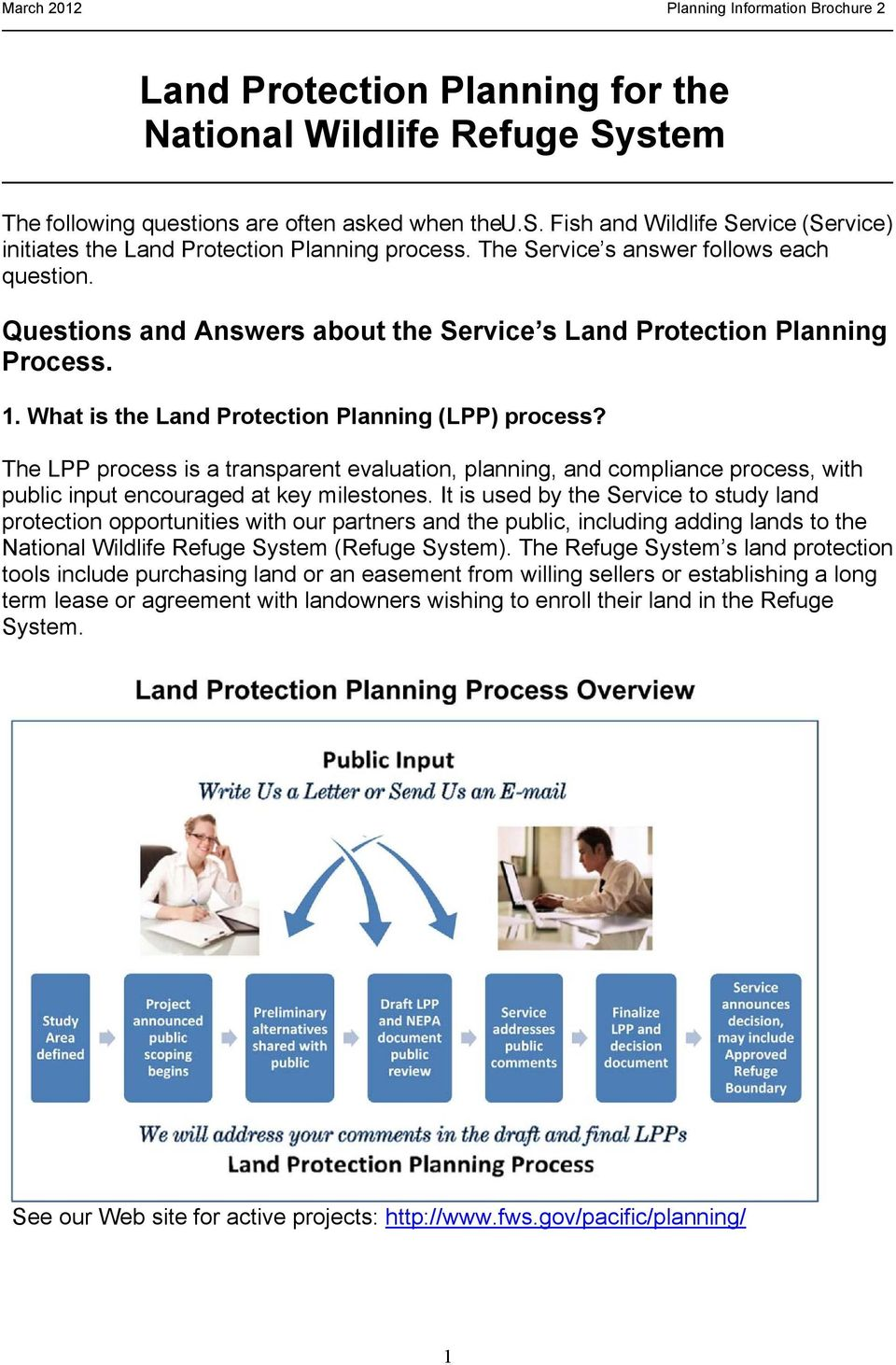 The LPP process is a transparent evaluation, planning, and compliance process, with public input encouraged at key milestones.