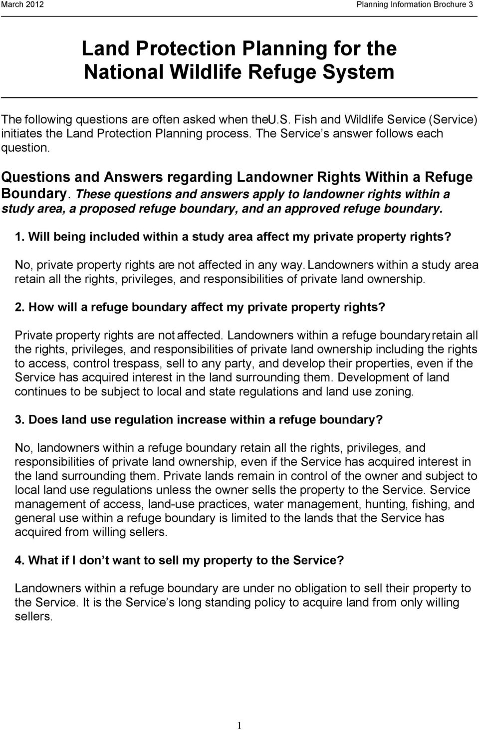 These questions and answers apply to landowner rights within a study area, a proposed refuge boundary, and an approved refuge boundary. 1.
