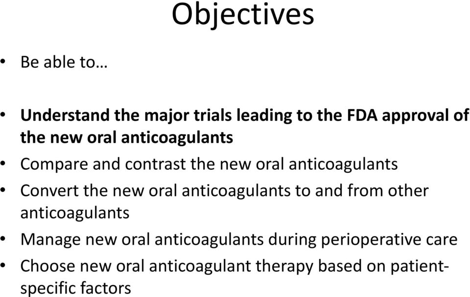 oral anticoagulants to and from other anticoagulants Manage new oral anticoagulants