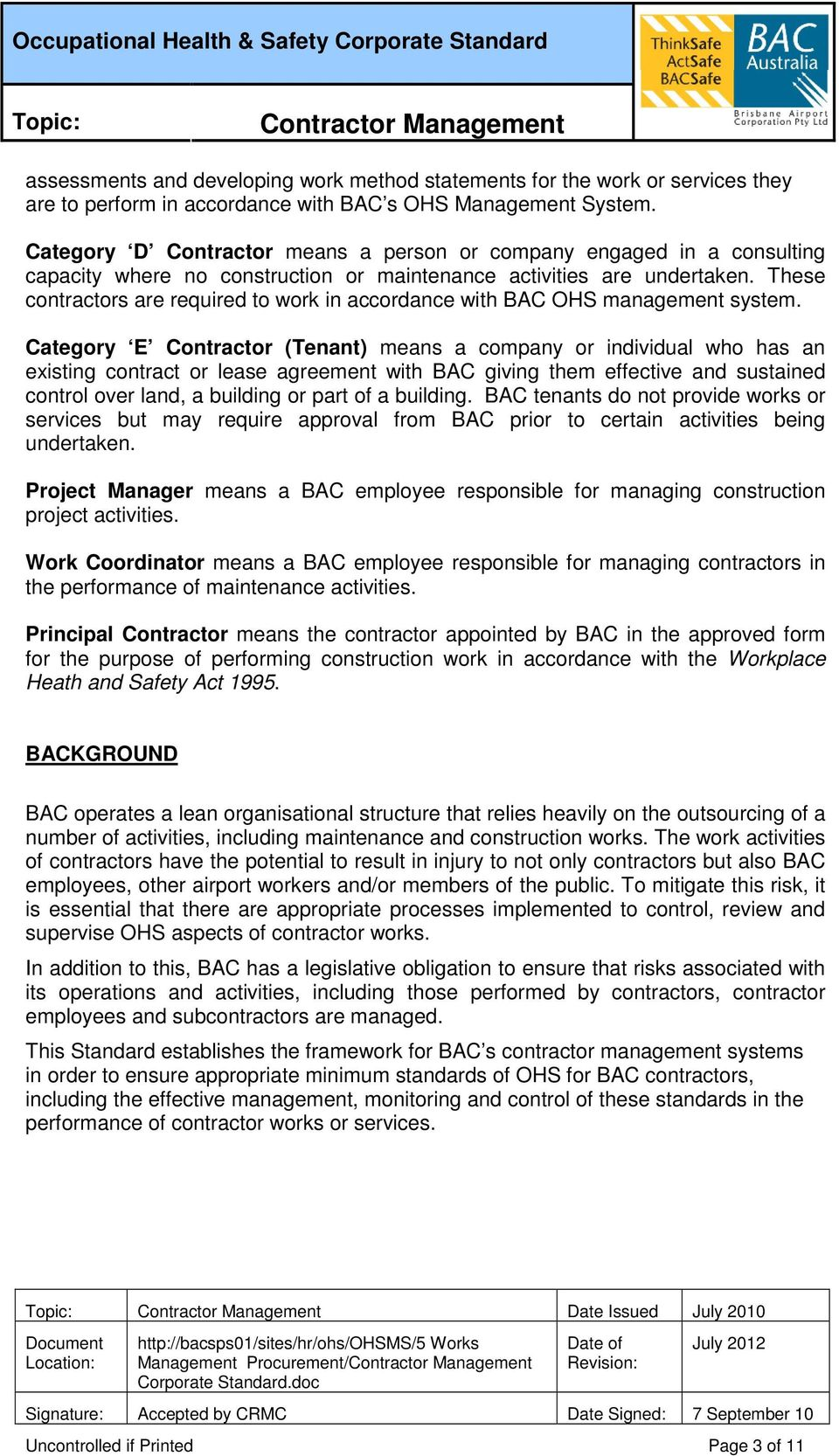These contractors are required to work in accordance with BAC OHS management system.