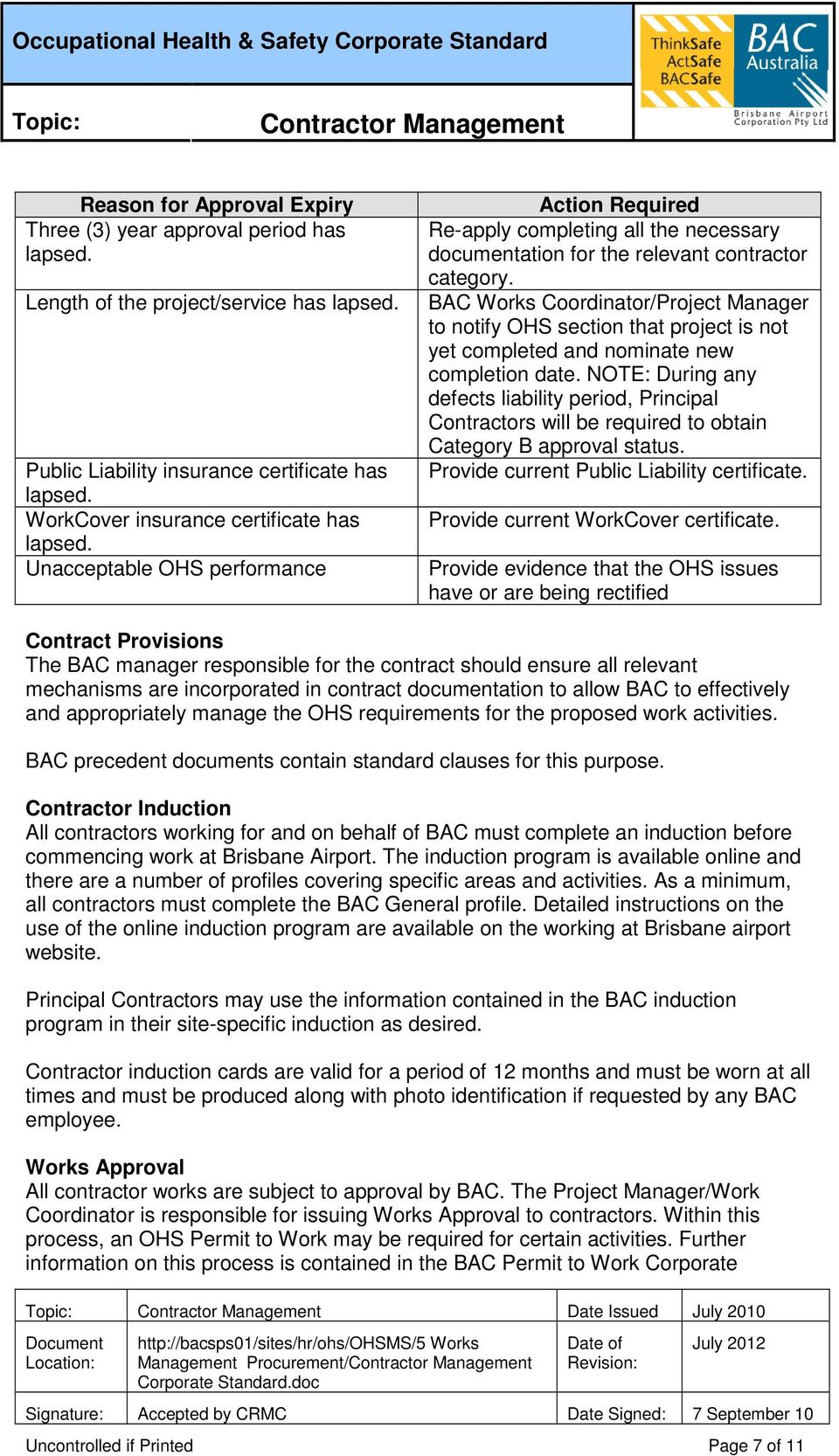 BAC Works Coordinator/Project Manager to notify OHS section that project is not yet completed and nominate new completion date.