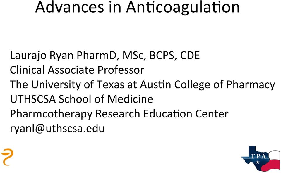 Texas at Aus+n College of Pharmacy UTHSCSA School of