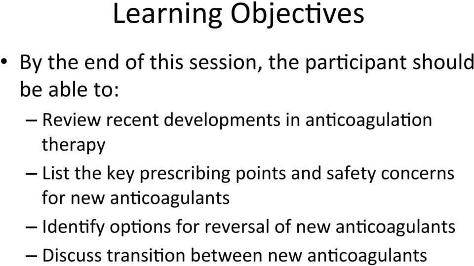 prescribing points and safety concerns for new an+coagulants Iden+fy