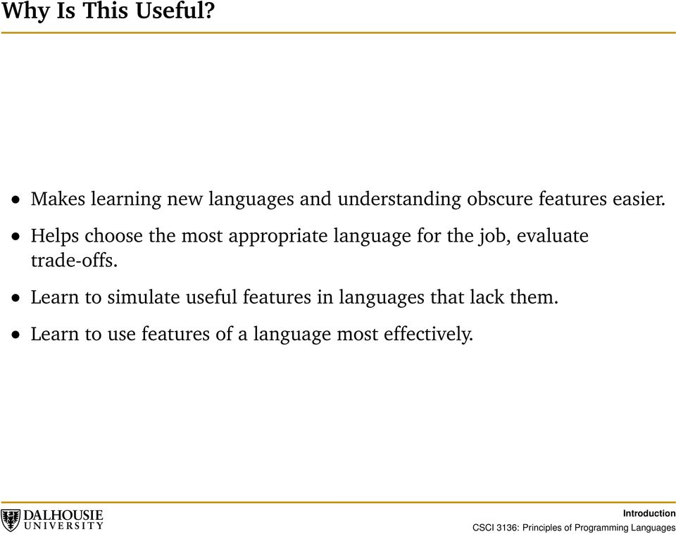 Helps choose the most appropriate language for the job, evaluate