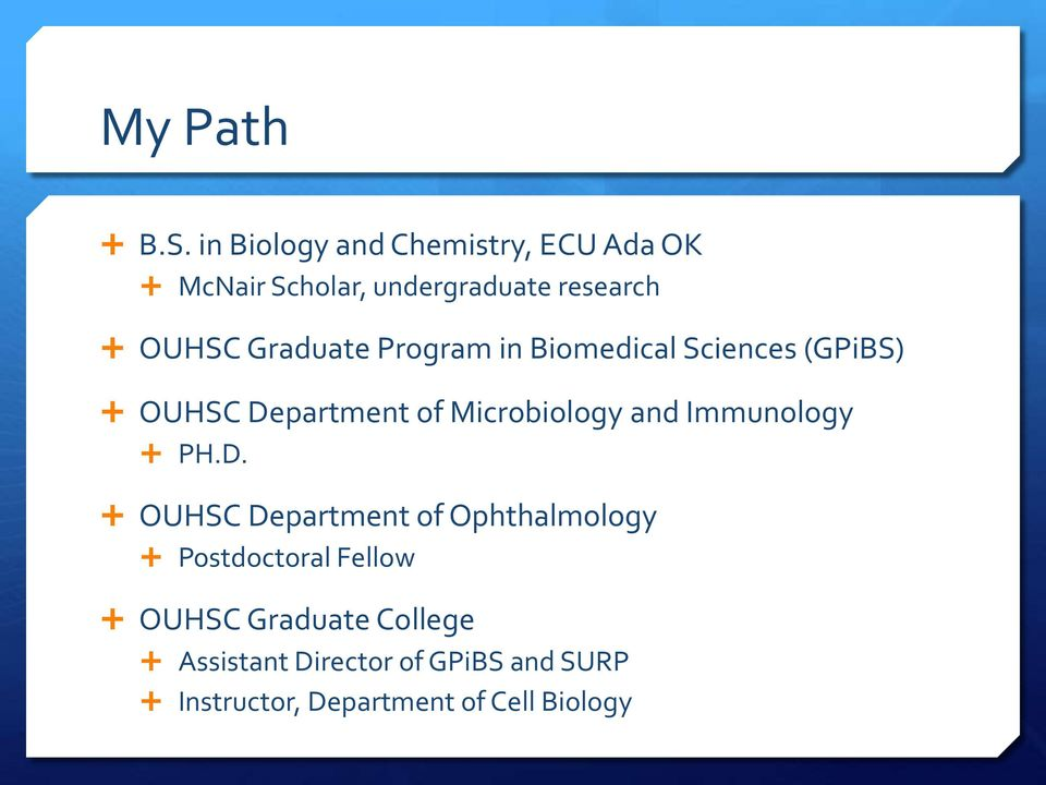 Graduate Program in Biomedical Sciences (GPiBS) OUHSC Department of Microbiology and