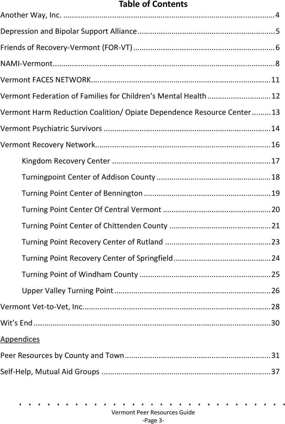 ..14 Vermont Recovery Network...16 Kingdom Recovery Center...17 Turningpoint Center of Addison County...18 Turning Point Center of Bennington...19 Turning Point Center Of Central Vermont.