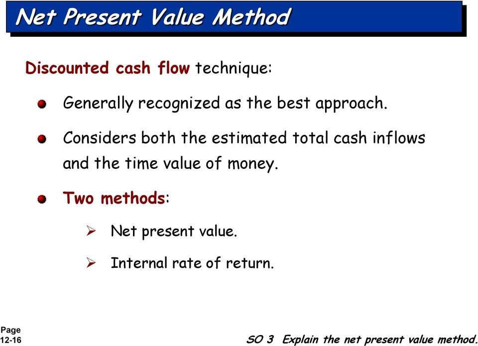 Considers both the estimated total cash inflows and the time value of