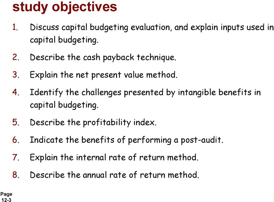 Identify the challenges presented by intangible benefits in capital budgeting. 5.