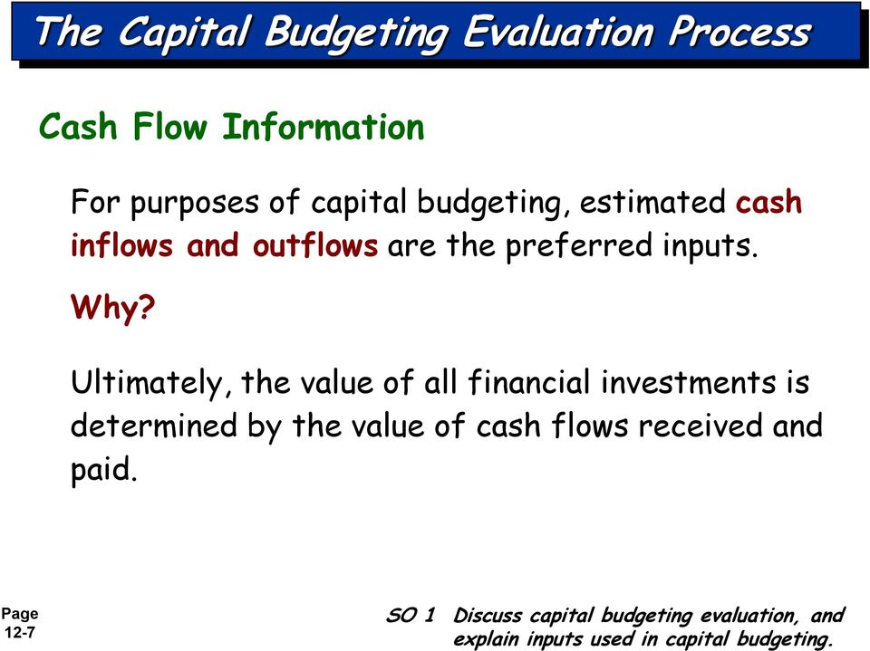 Ultimately, the value of all financial investments is determined by the value of cash flows