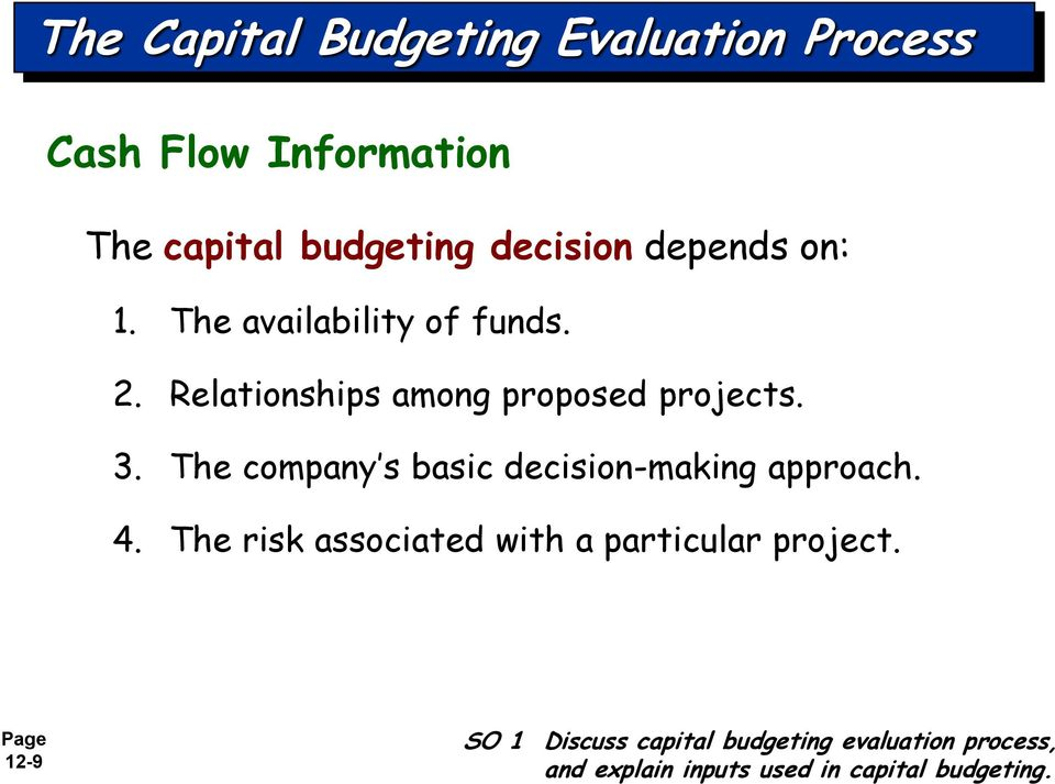 The company s basic decision-making approach. 4. The risk associated with a particular project.