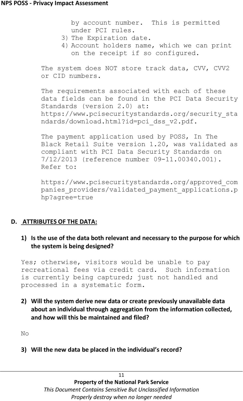 0) at: https://www.pcisecuritystandards.org/security_sta ndards/download.html?id=pci_dss_v2.pdf. The payment application used by POSS, In The Black Retail Suite version 1.