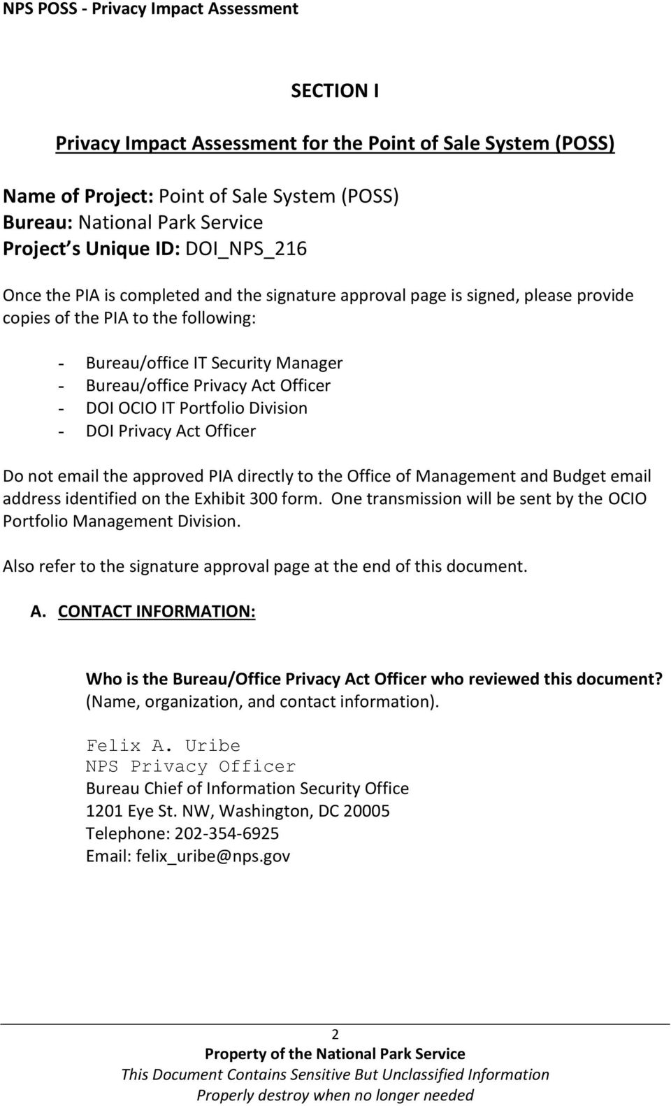 Division - DOI Privacy Act Officer Do not email the approved PIA directly to the Office of Management and Budget email address identified on the Exhibit 300 form.
