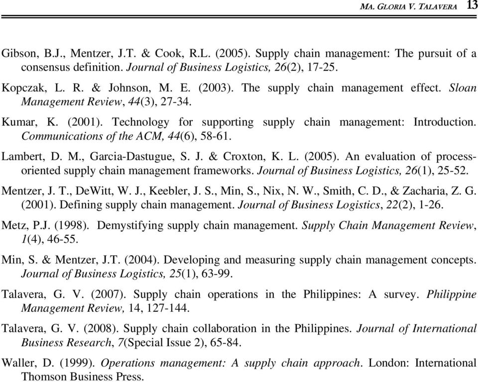 Communications of the ACM, 44(6), 58-61. Lambert, D. M., Garcia-Dastugue, S. J. & Croxton, K. L. (2005). An evaluation of processoriented supply chain management frameworks.