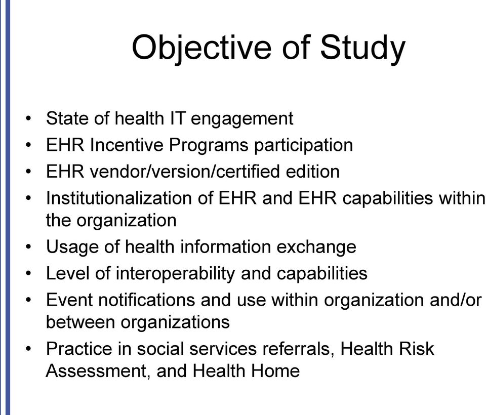 Usage of health information exchange Level of interoperability and capabilities Event notifications and use