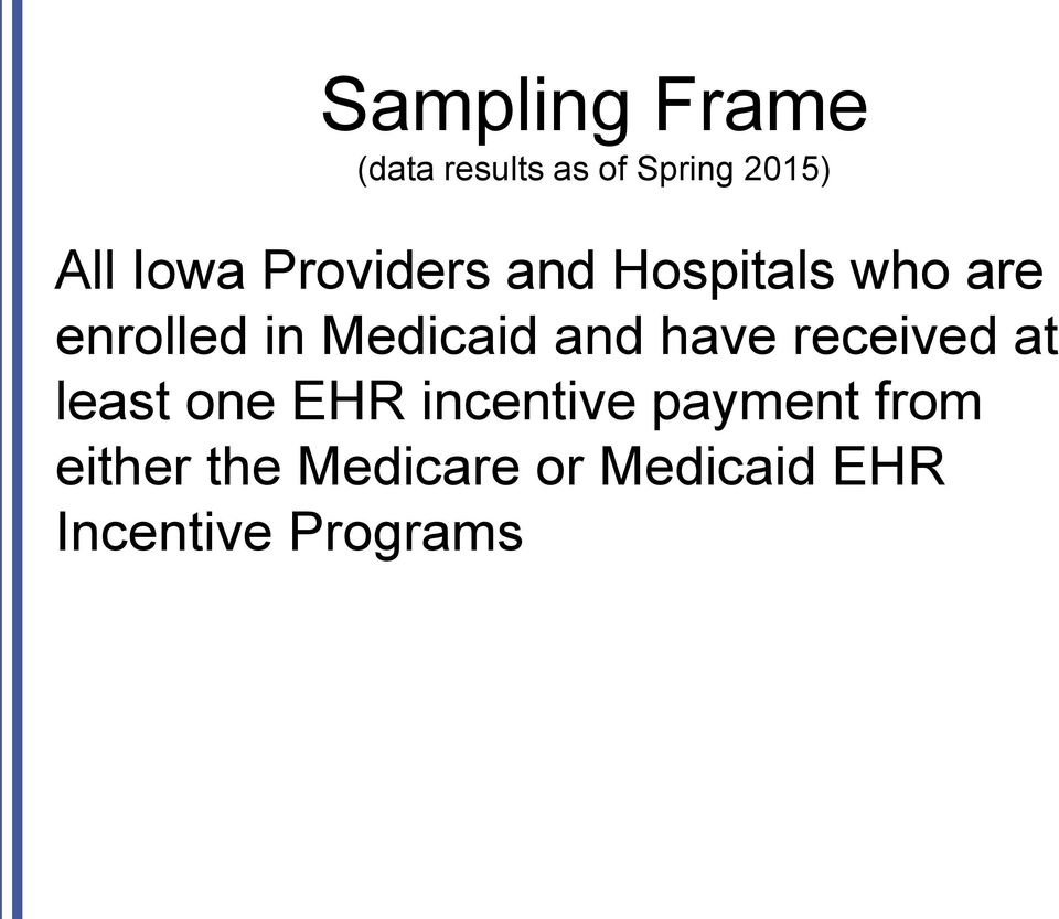 Medicaid and have received at least one EHR incentive