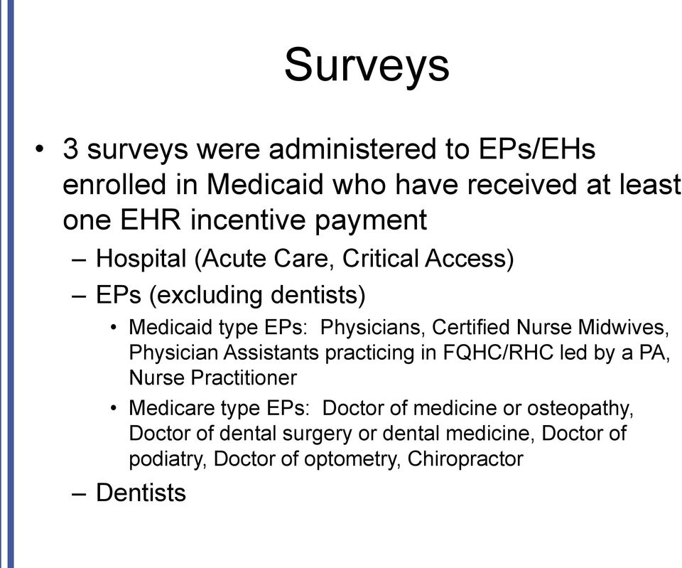 Midwives, Physician Assistants practicing in FQHC/RHC led by a PA, Nurse Practitioner Medicare type EPs: Doctor of
