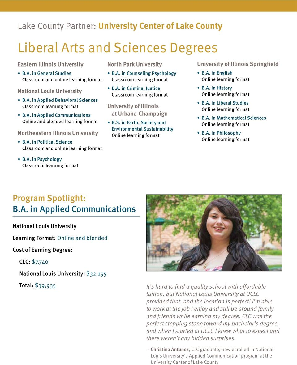 A. in Counseling Psychology B.A. in Criminal Justice University of Illinois at Urbana-Champaign B.S. in Earth, Society and Environmental Sustainability University of Illinois Springfield B.A. in English B.