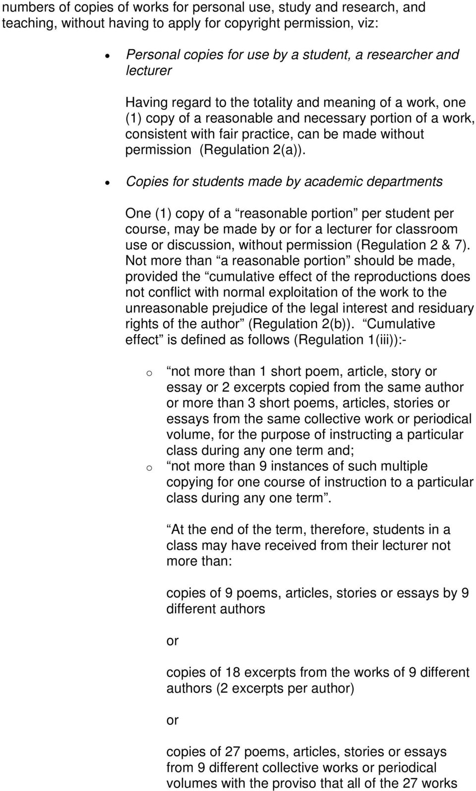 Copies for students made by academic departments One (1) copy of a reasonable portion per student per course, may be made by or for a lecturer for classroom use or discussion, without permission