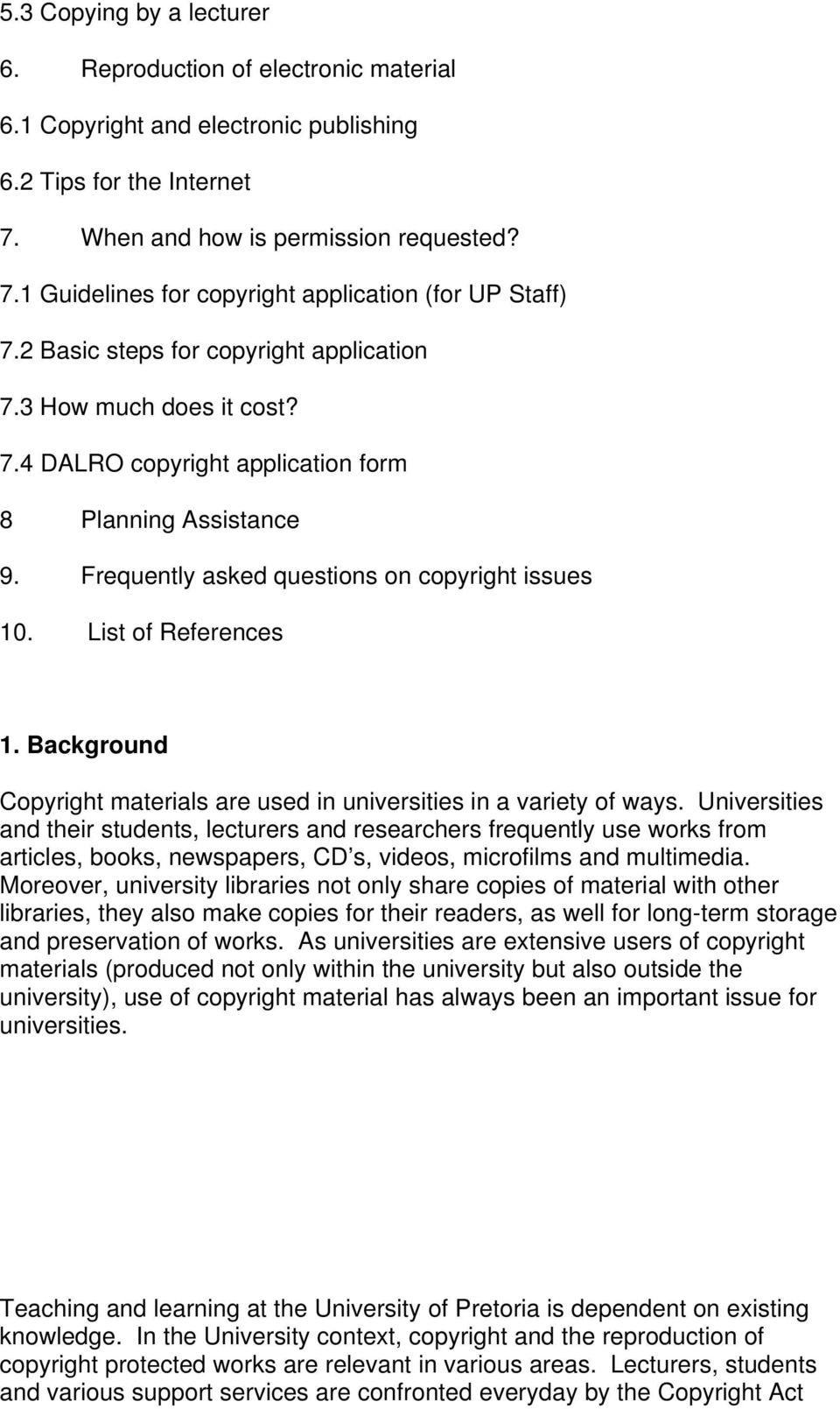 List of References 1. Background Copyright materials are used in universities in a variety of ways.