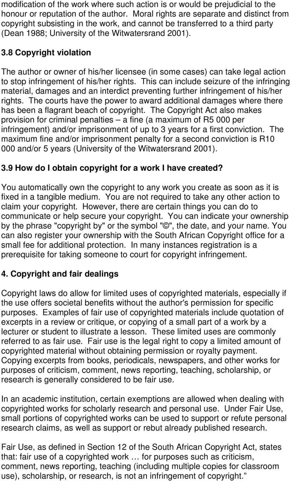 8 Copyright violation The author or owner of his/her licensee (in some cases) can take legal action to stop infringement of his/her rights.
