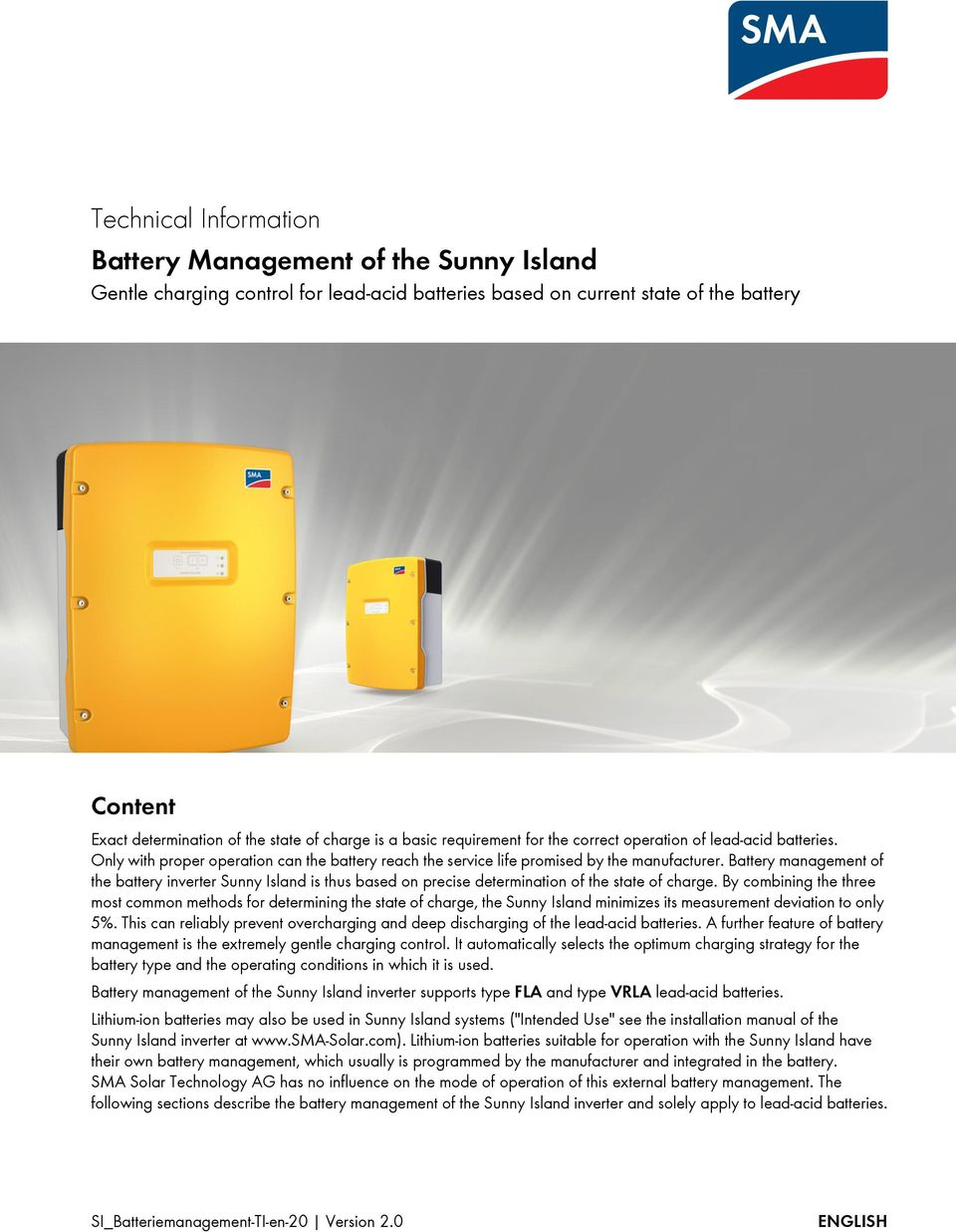 Battery management of the battery inverter Sunny Island is thus based on precise determination of the state of charge.