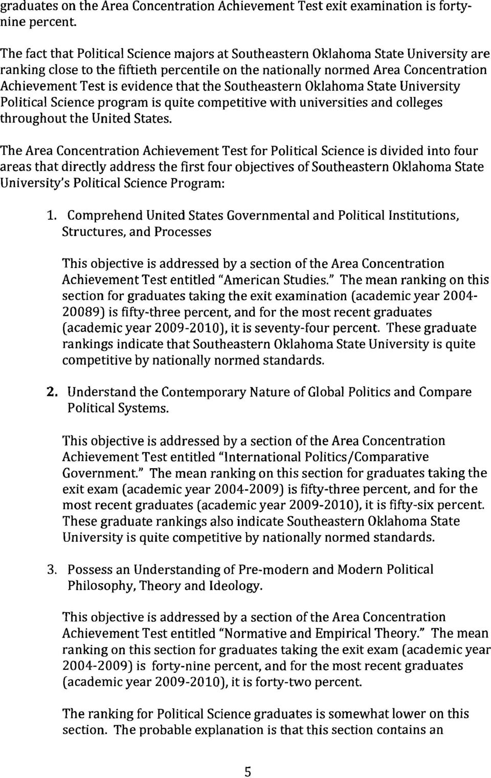 that the Southeastern Oklahoma State University Political Science program is quite competitive with universities and colleges throughout the United States.
