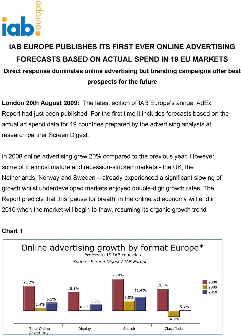 For the first time it includes forecasts based on the actual ad spend data for 19 countries prepared by the advertising analysts at research partner Screen Digest.