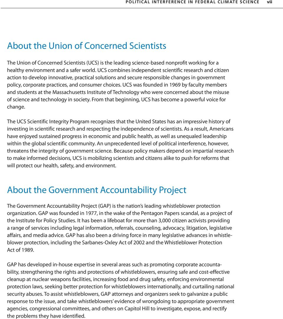 UCS combines independent scientific research and citizen action to develop innovative, practical solutions and secure responsible changes in government policy, corporate practices, and consumer