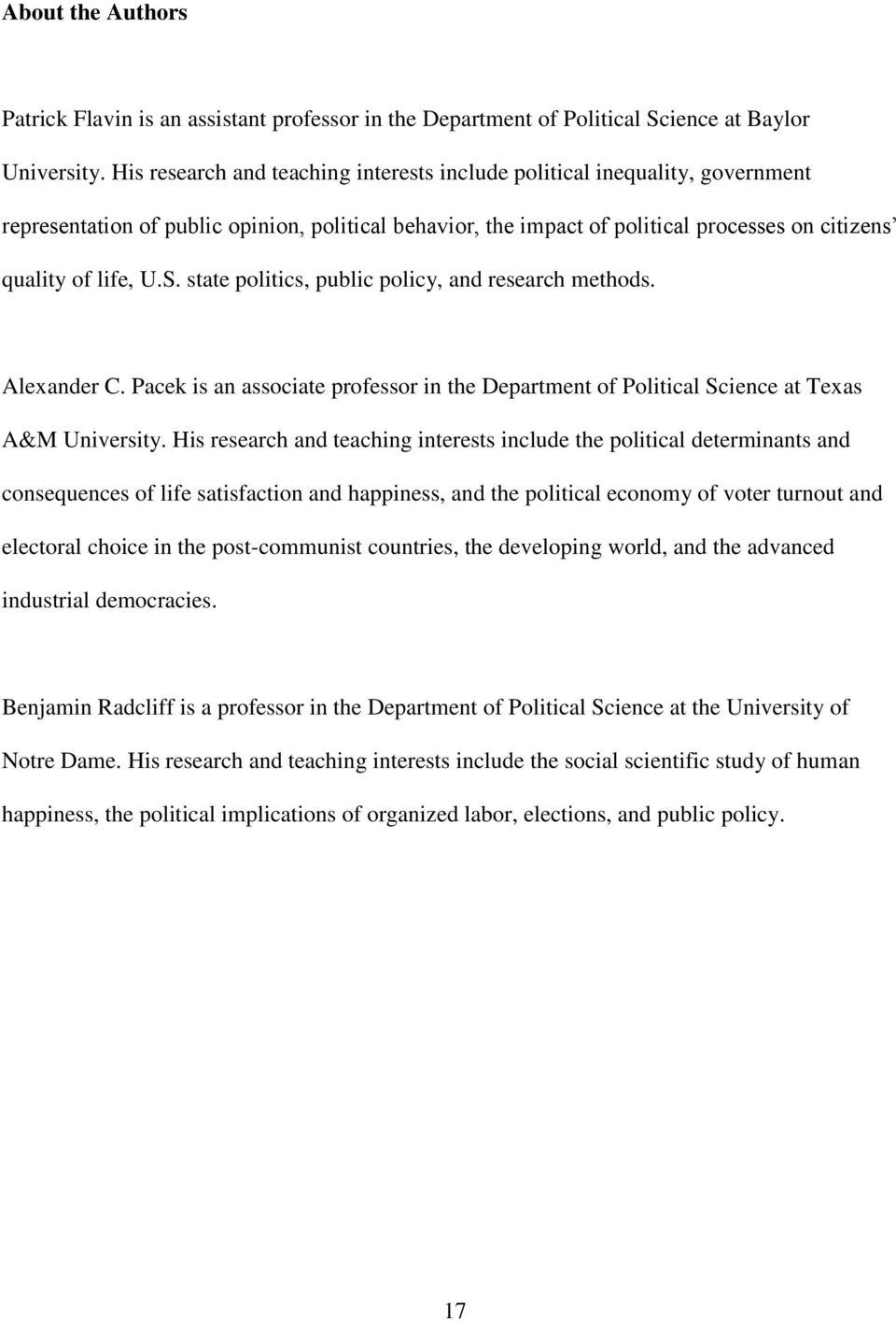 state politics, public policy, and research methods. Alexander C. Pacek is an associate professor in the Department of Political Science at Texas A&M University.