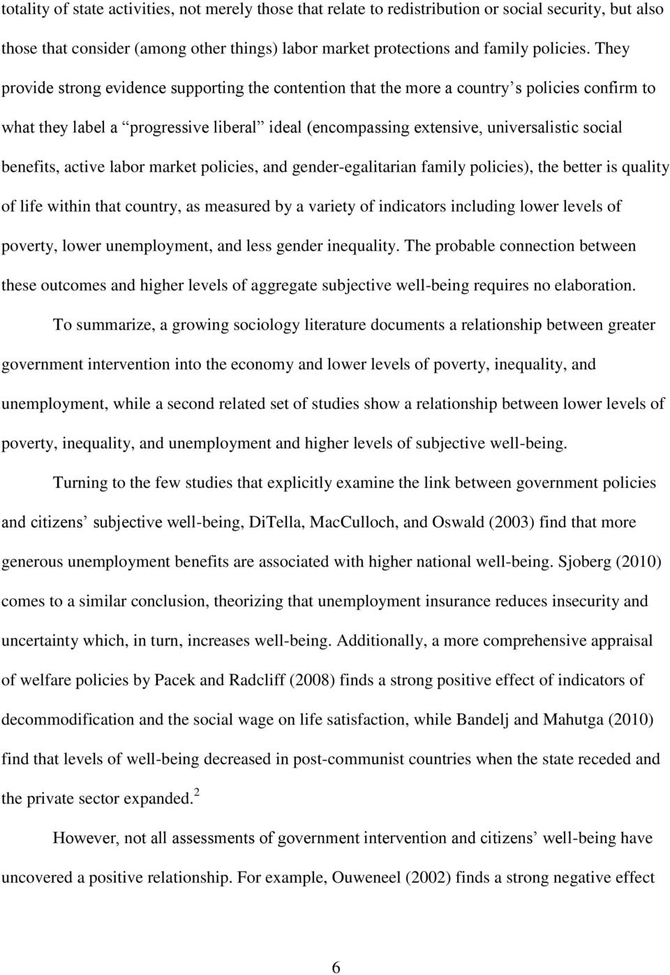benefits, active labor market policies, and gender-egalitarian family policies), the better is quality of life within that country, as measured by a variety of indicators including lower levels of