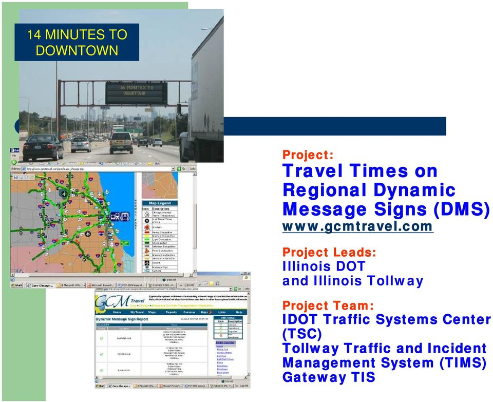 com Project Leads: Illinois DOT and Illinois Tollway Project Team: