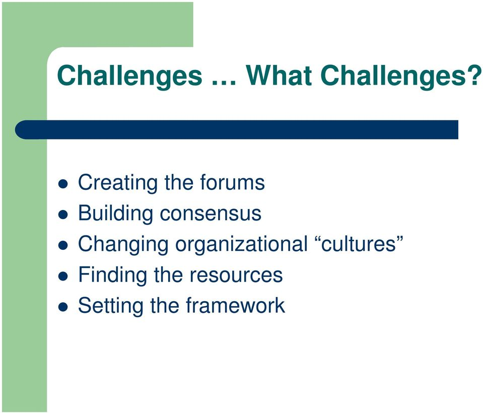 consensus Changing organizational