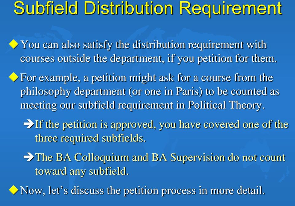 For example, a petition might ask for a course from the philosophy department (or one in Paris) to be counted as meeting our