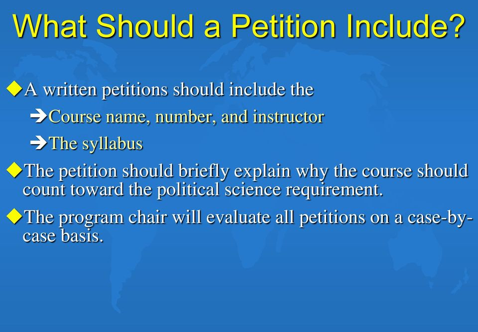 instructor The syllabus The petition should briefly explain why the