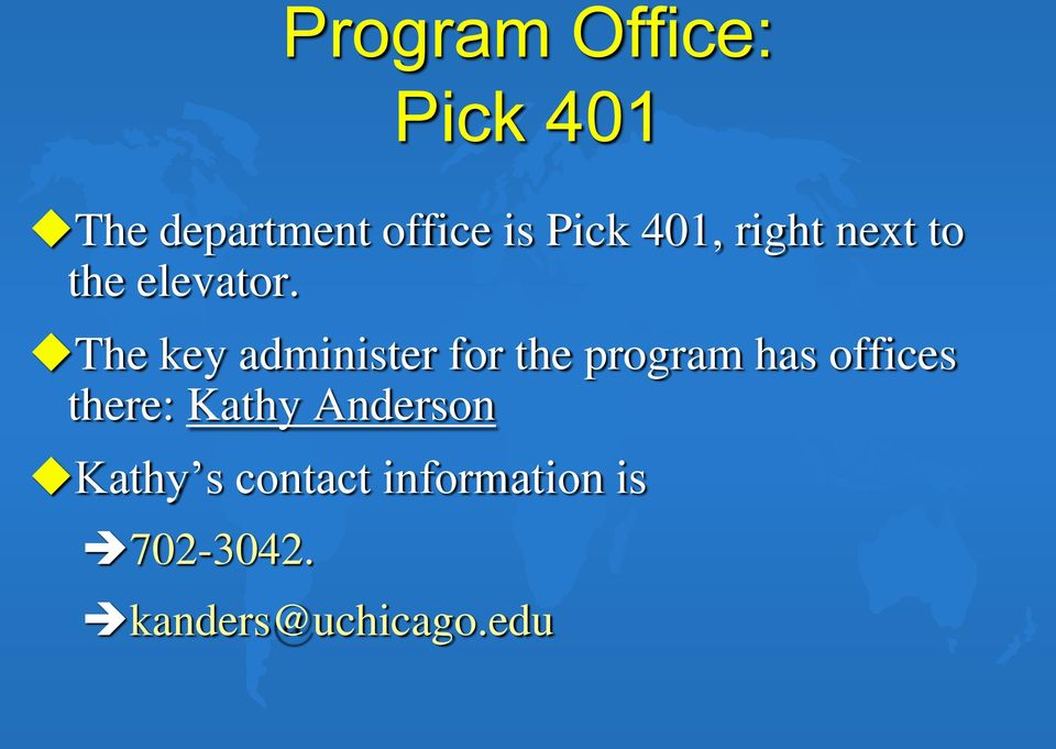 The key administer for the program has offices there: