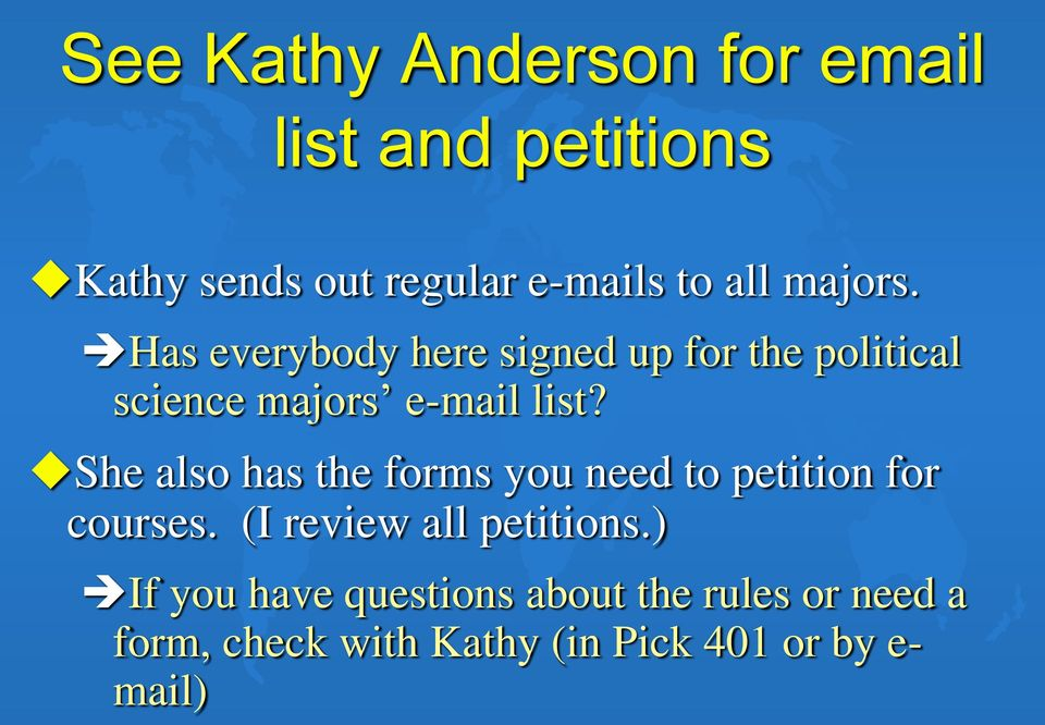 She also has the forms you need to petition for courses. (I review all petitions.