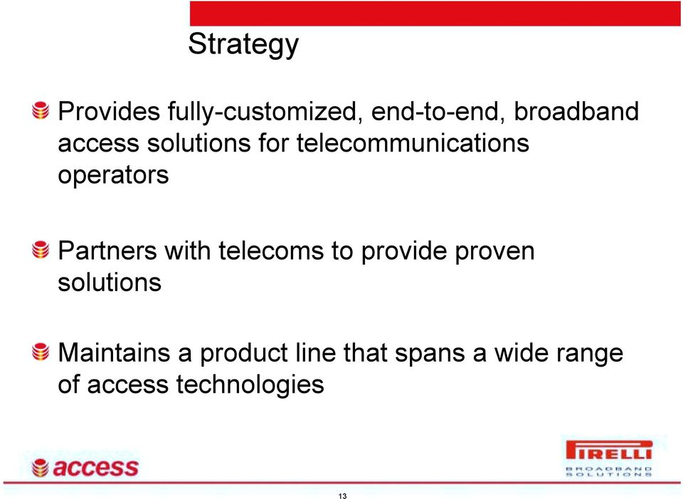 with telecoms to provide proven solutions Maintains a