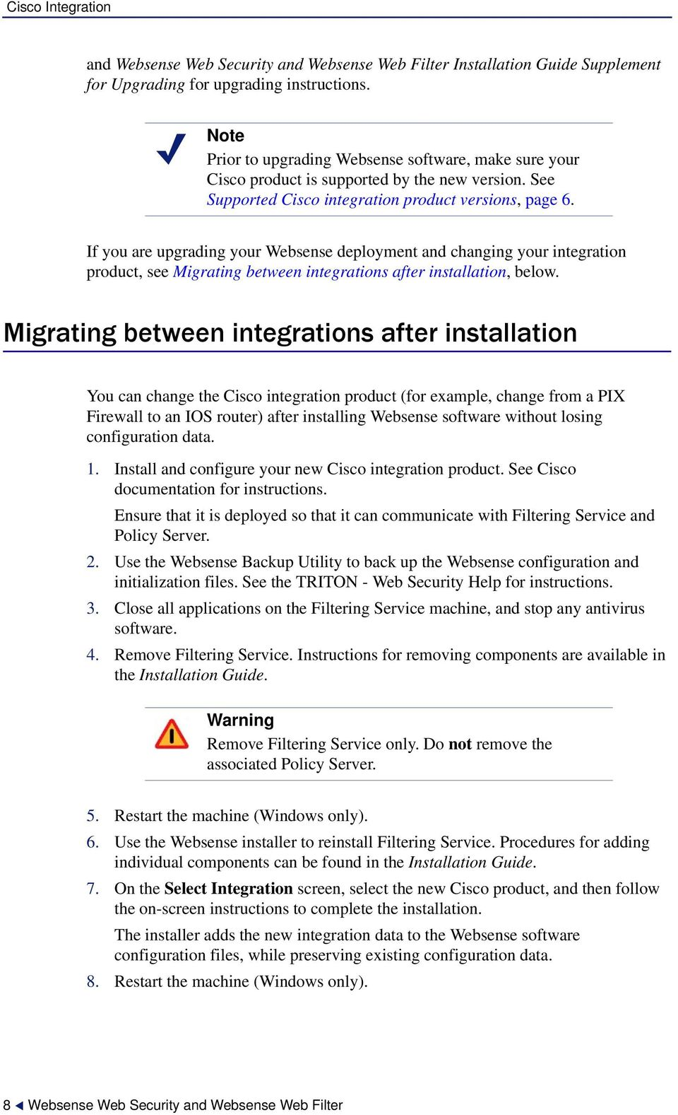 If you are upgrading your Websense deployment and changing your integration product, see Migrating between integrations after installation, below.