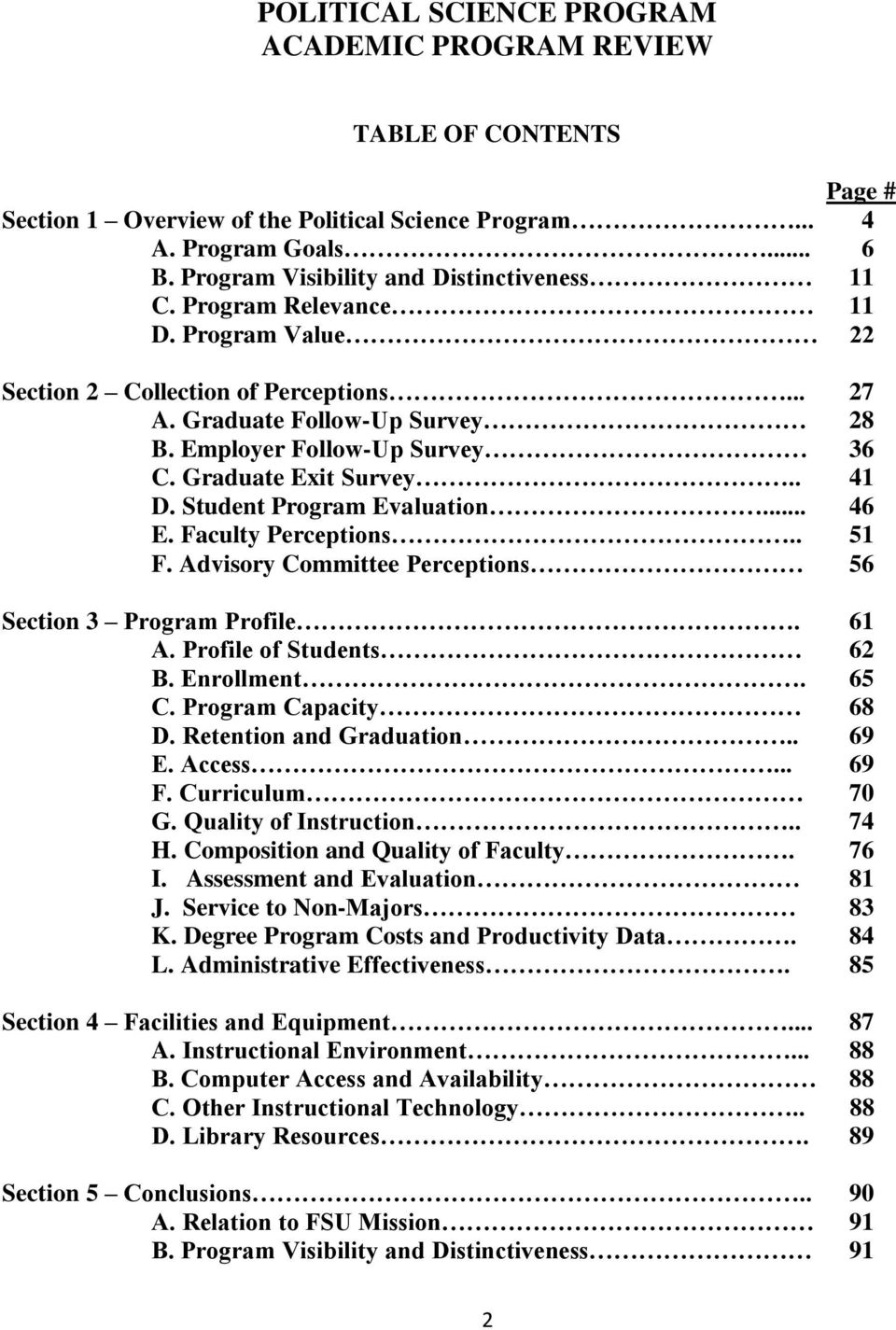 Graduate Exit Survey.. 41 D. Student Program Evaluation... 46 E. Faculty Perceptions.. 51 F. Advisory Committee Perceptions 56 Section 3 Program Profile. 61 A. Profile of Students 62 B. Enrollment.