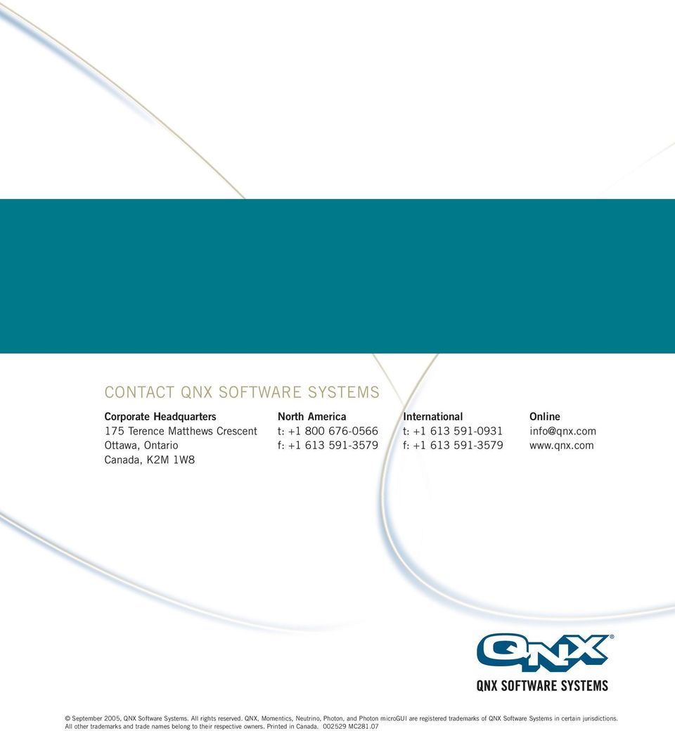 com www.qnx.com September 2005, QNX Software Systems. All rights reserved.