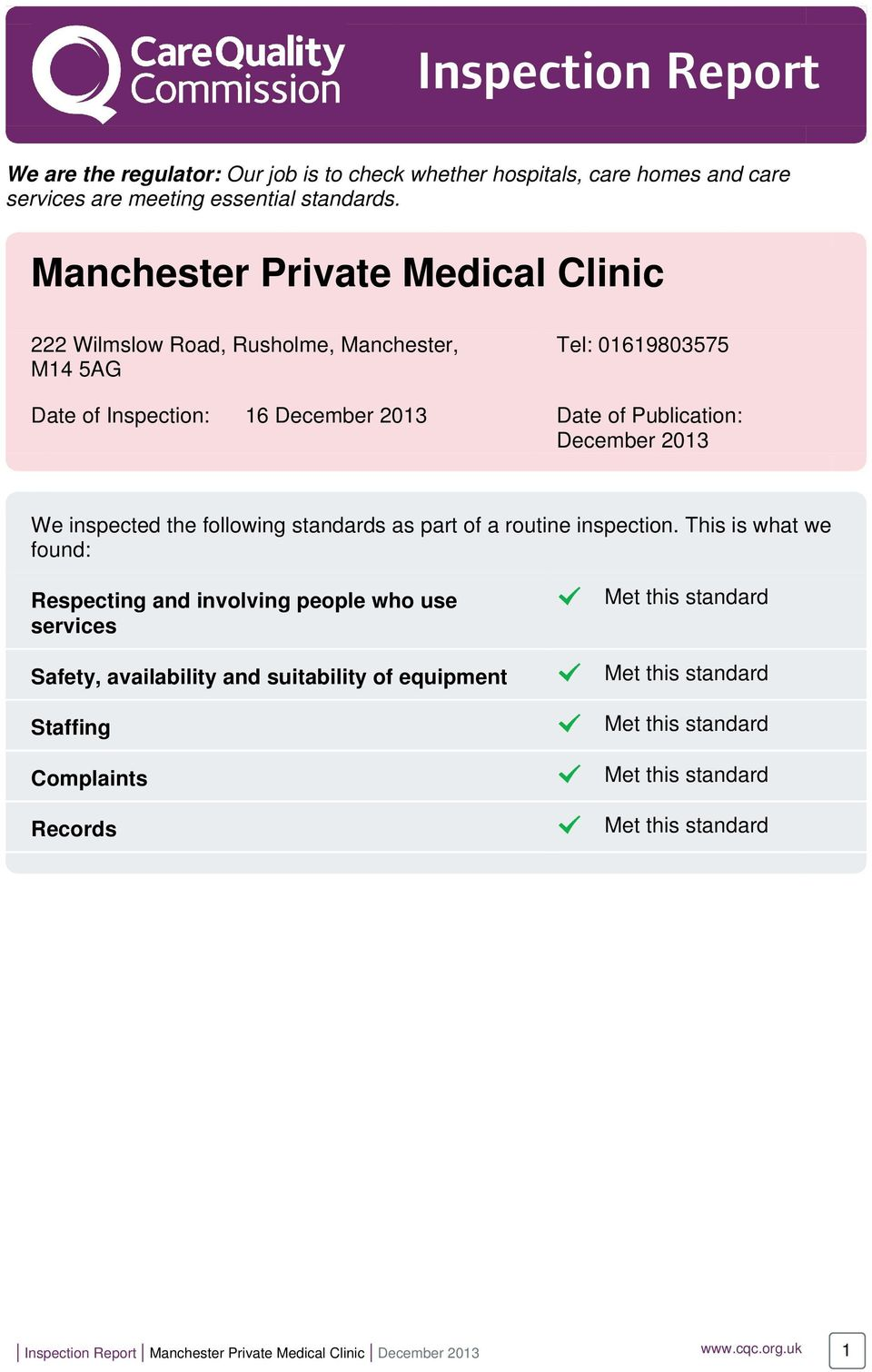 Publication: December 2013 We inspected the following standards as part of a routine inspection.