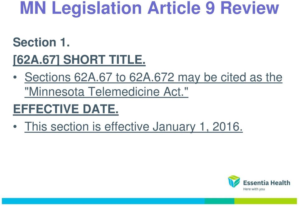 "672 may be cited as the ""Minnesota Telemedicine"