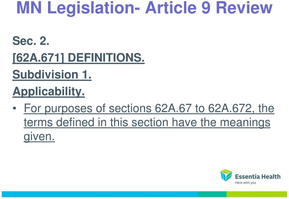 For purposes of sections 62A.67 to 62A.