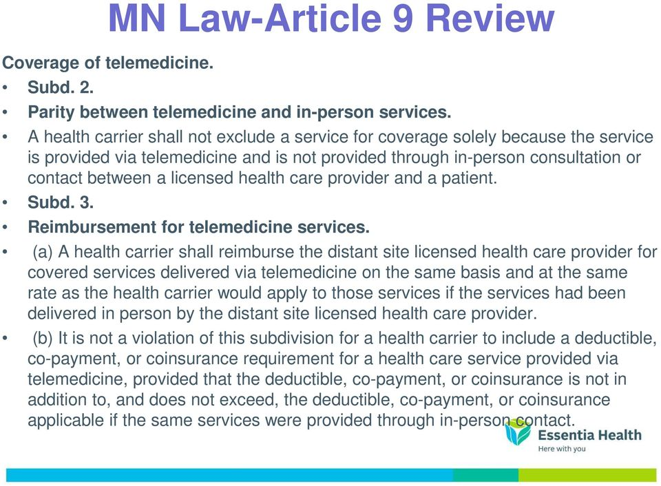 health care provider and a patient. Subd. 3. Reimbursement for telemedicine services.