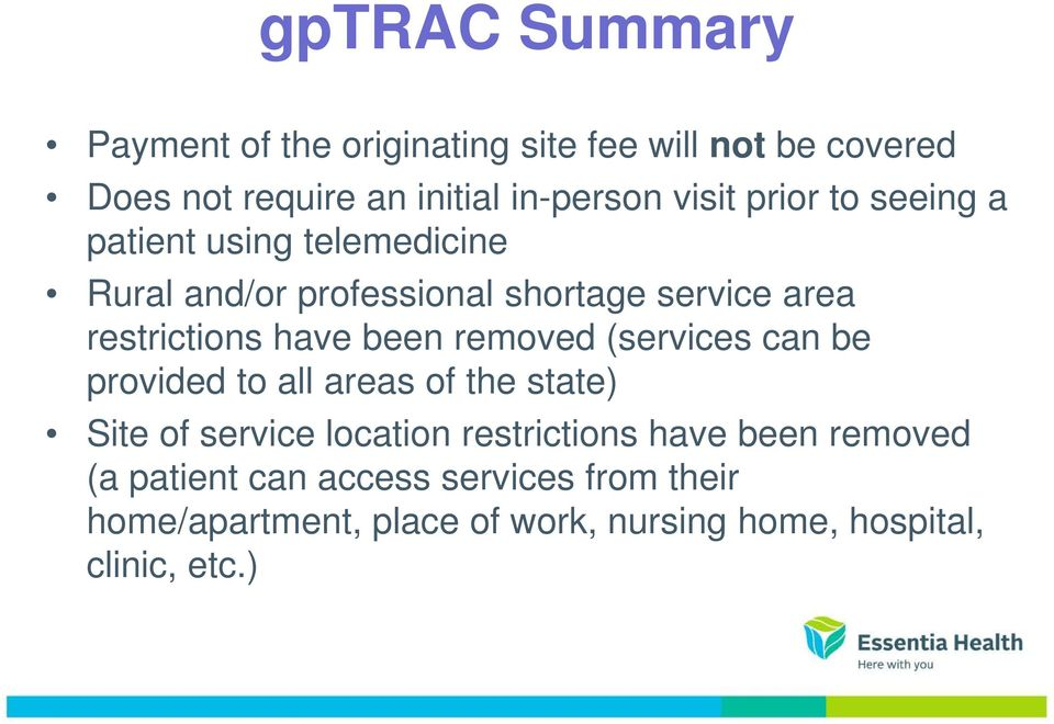 been removed (services can be provided to all areas of the state) Site of service location restrictions have been