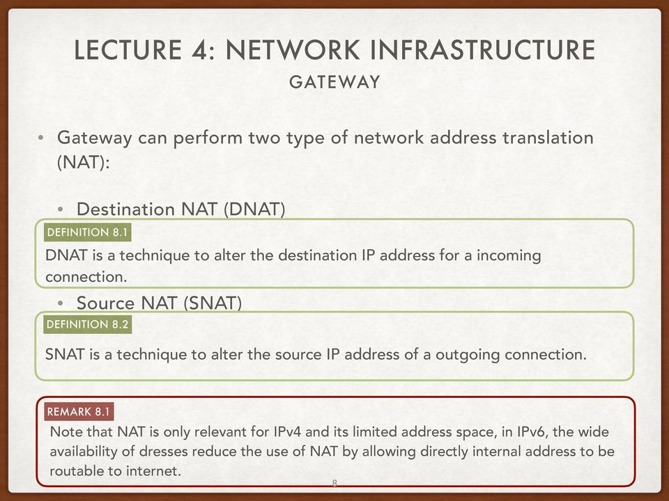 2 SNAT is a technique to alter the source IP address of a outgoing connection. REMARK 8.