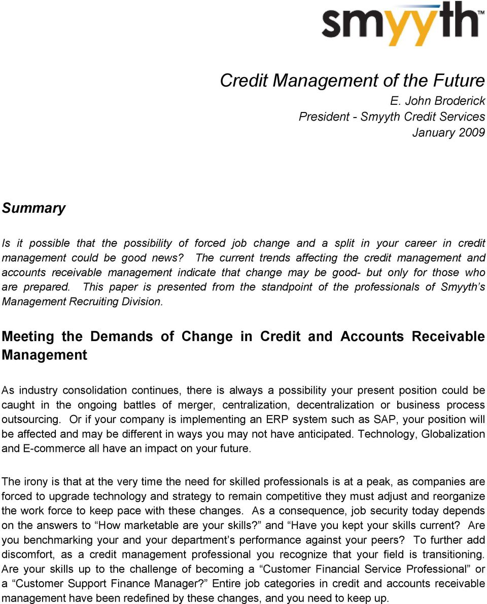 The current trends affecting the credit management and accounts receivable management indicate that change may be good- but only for those who are prepared.